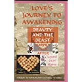 Love's Journey to Awakening--Beauty and the Beast--Happily Ever Afterby Laurel Cain Haws