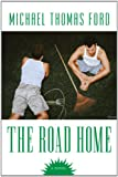 The Road Home (0758218540) by Ford, Michael Thomas