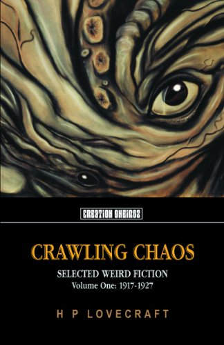 Crawling Chaos: Selected Weird Fiction 1917-1927