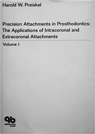 Precision Attachments in Prosthodontics: Intracoronal and Extra-coronal Attachments v. 1