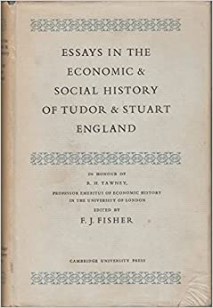 essays in the economic and social history of tudor and stuart england Statute of monopolies'1 — a statute that was passed by the english parliament in   fisher (ed), essays in the economic and social history of tudor and stuart.