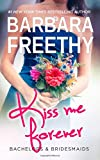img - for Kiss Me Forever (Bachelors & Bridesmaids) (Volume 1) book / textbook / text book