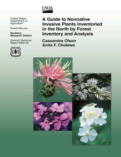 A Guide to Nonnative Invasive Plants Inventoried in he North by Forest Inventory and Analysis