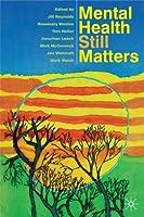 Mental Health Still Matters (0)