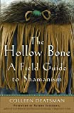 img - for The Hollow Bone: A Field Guide to Shamanism   [HOLLOW BONE] [Paperback] book / textbook / text book