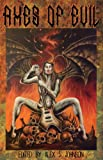 img - for Axes Of Evil: The Heavy Metal Anthology book / textbook / text book