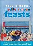 Rose Elliot Rose Elliot's Mediterranean Feasts