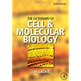 The Dictionary of Cell & Molecular Biologyby John M. Lackie