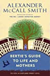 Bertie's Guide to Life and Mothers: A...