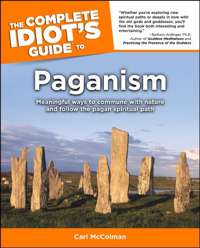 The Complete Idiot's Guide to Paganism, by Carl McColman