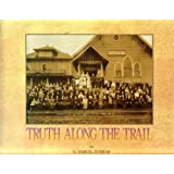 Truth Along the Trail: A Centennial History of the Church of God in Oregon