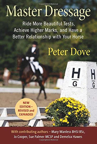 Master Dressage: Ride More Beautiful Tests, Achieve Higher Marks and Have a Better Relationship with Your Horse PDF