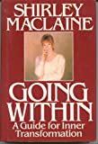 Going Within: A Guide for Inner Transformation (0553053671) by MacLaine, Shirley