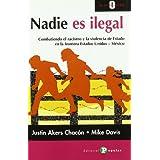 Nadie es ilegal: Combatiendo el racismo y la violencia de Estado en la frontera Estados Unidos - M'xico (0 a...