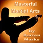 Masterful Martial Arts   Darren Marks