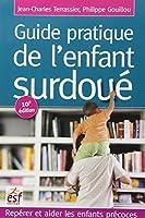 Guide pratique de l'enfant surdoué : Reprérer et aider les enfants précoces