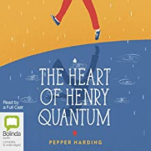 The Heart of Henry Quantum Audiobook by Pepper Harding Narrated by Kirby Heyborne, Madeleine Maby, Candace Thaxton