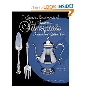 The Standard Encyclopedia of American Silverplate: Flatware and ...