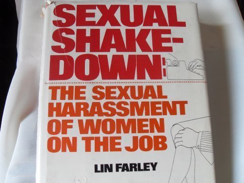 Sexual Shakedown: The Sexual Harassment of Women on the Job