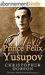 Prince Felix Yusupov: The Man Who Mur...
