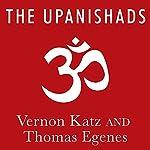 The Upanishads: A New Translation   Thomas Egenes,Vernon Katz