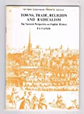 img - for Towns, Trade, Religion and Radicalism: Norwich Perspective on English History (The First Helen Sutermeister memorial lecture) book / textbook / text book