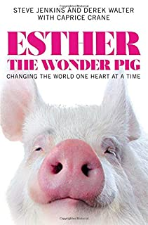 Book Cover: Esther the Wonder Pig: Changing the World One Heart at a Time