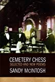 Cemetery Chess: New and Selected Poems