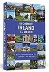 111 Gr�nde, Irland zu lieben: Eine Li...