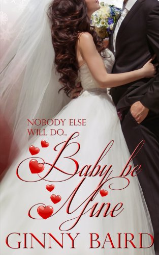 Baby, Be Mine (Holiday Brides Series) by Ginny Baird