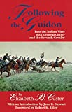 Following the Guidon: Into the Indian Wars with General Custer and the Seventh Cavalry (The Western Frontier Library Series)