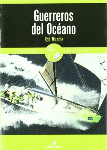 guerreros-del-oceano-la-volvo-ocean-race-2001-2003-relatos-de-regatas-y-travesias
