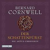 Der Schattenfürst (Die Artus-Chroniken 2) | Bernard Cornwell