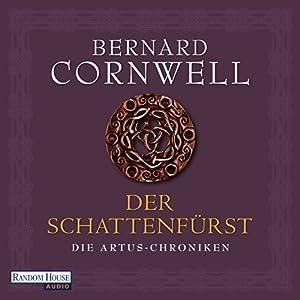 Der Schattenfürst (Die Artus-Chroniken 2) Hörbuch