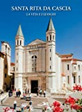 img - for Santa Rita da Cascia. La vita e i luoghi book / textbook / text book