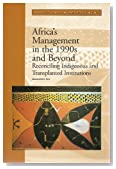 Africa's Management in the 1990s and Beyond: Reconciling Indigenous and Transplanted Institutions (Directions in Development)