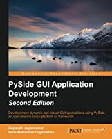Pyside GUI Application Development, 2nd Edition Front Cover