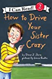How to Drive Your Sister Crazy (I Can Read Book 2)