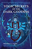 Yogic Secrets of the Dark Goddess: Lighting Dance of the Supreme Shakti