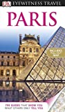 Eyewitness Travel Paris (Dk Eyewitness Travel Guides Paris)