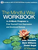 The Mindful Way Workbook: An 8-Week Program to Free Yourself from Depression and Emotional Distress by Teasdale PhD, John D., Williams DPhil, J. Mark G., Segal PhD (2014) Paperback
