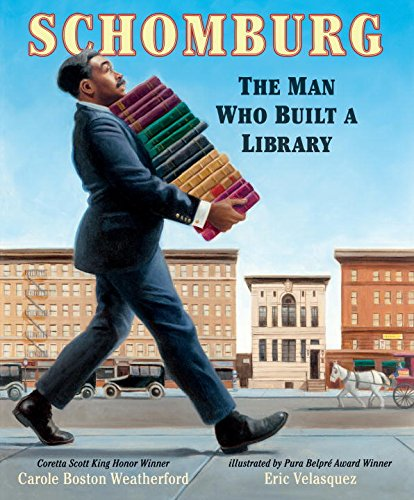 Book Cover: Schomburg: The Man Who Built a Library