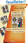 Tarot de Marseille : Guide d'interpr�...