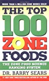 The Top 100 Zone Foods: The Zone Food Science Ranking System (0060741856) by Barry Sears