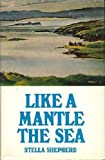 img - for Like a Mantle the Sea by Stella Shepherd (1971-06-03) book / textbook / text book