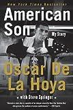 Oscar De La Hoya American Son: My Story