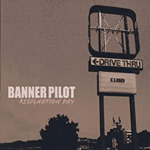 Banner Pilot -  Resignation Day [Remastered]