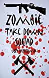 img - for Zombie Take Down Squad book / textbook / text book
