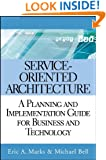 Service-Oriented Architecture (SOA): A Planning and Implementation Guide for Business and Technology