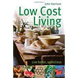 Low-Cost Living: Live better, spend lessby John Harrison